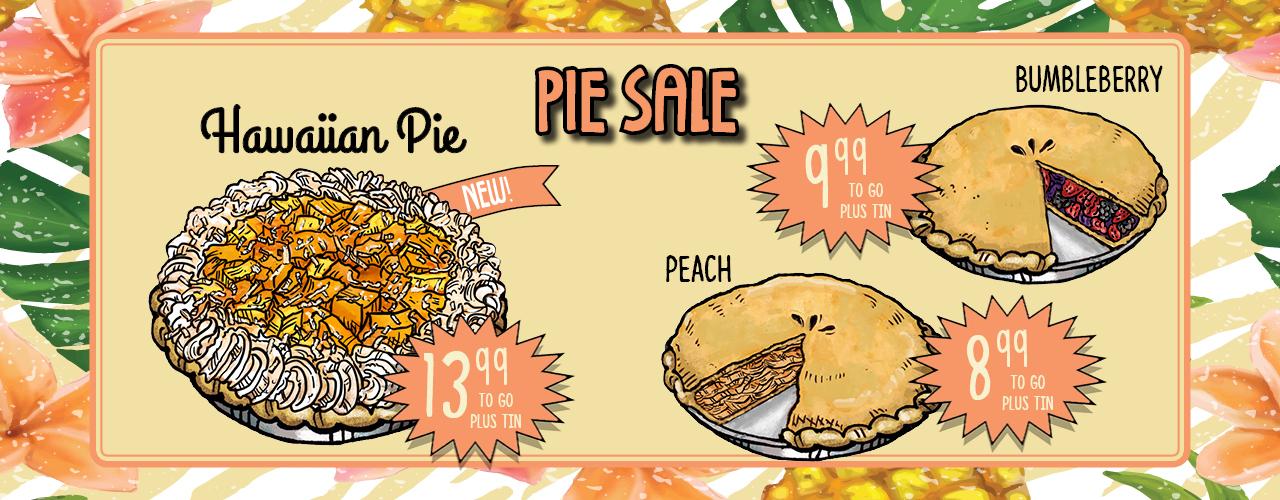 Pie Sale - Hawaiian Pie $13.99, Bumbleberry Pie $9.99 & Peach Pie $8.99