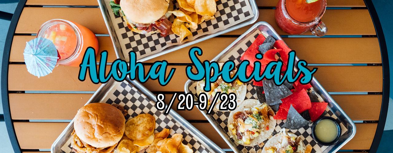 Aloha Specials 8/20 - 9/23