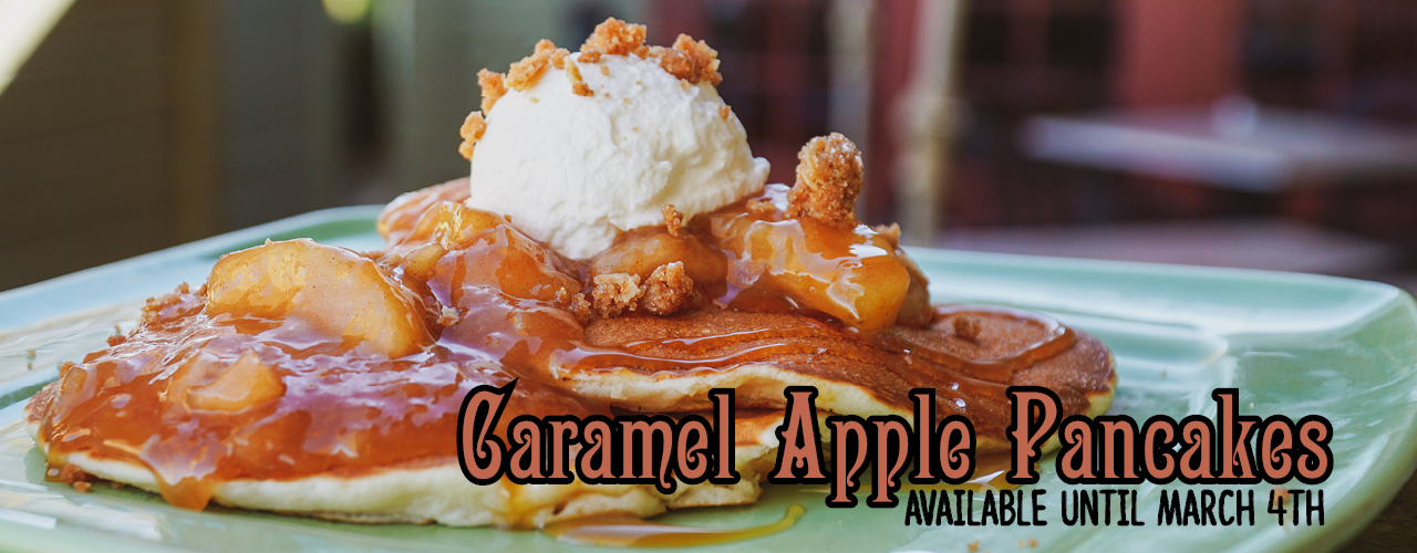 Caramel Apple Pancakes - Available until March 4th