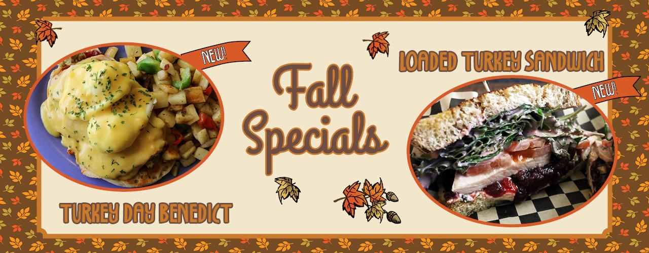 Fall Specials - Loaded Turkey Sandwich, Turkey Day Benedict