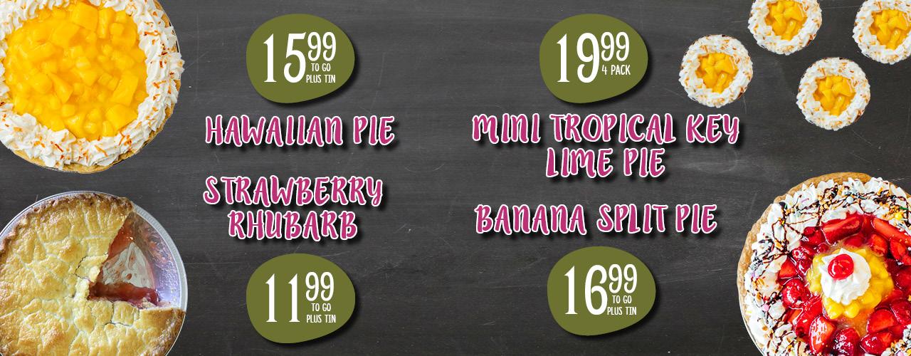 Hawaiian Pie, Mini Tropical Key Lime Pie, Strawberry Rhubarb, Banana Split Pie