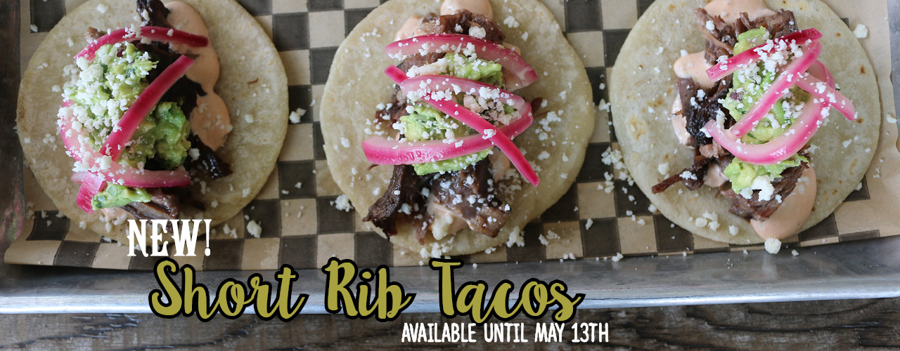 New Short Rib Tacos Available Until May 13th